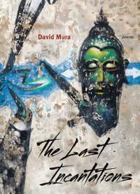 last-incantations-poems-david-mura-paperback-cover-art